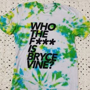 Who The F*** Is Bryce Vine T-shirt Tie Dye